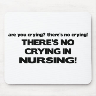 No Crying in Nursing Mouse Mat