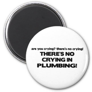 No Crying in Plumbing 6 Cm Round Magnet
