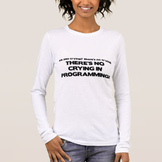 No Crying in Programming Long Sleeve T-Shirt
