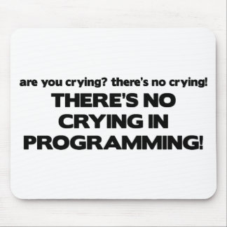 No Crying in Programming Mouse Mat