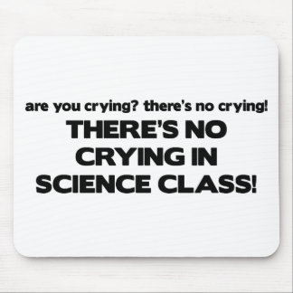 No Crying in Science Class Mouse Pad