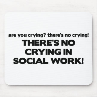 No Crying in Social Work Mouse Mat