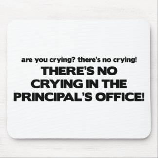 No Crying in the Principal's Office Mouse Pad