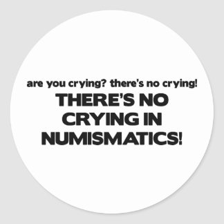 No Crying- Numismatics Round Sticker