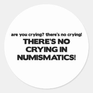 No Crying- Numismatics Stickers