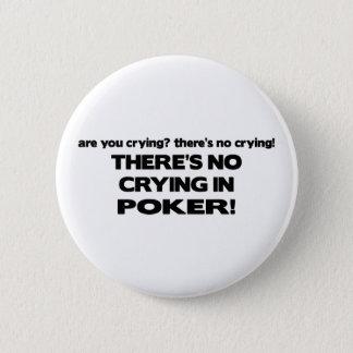 No Crying - Poker 6 Cm Round Badge
