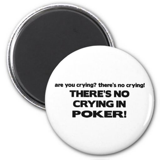 No Crying - Poker Magnets