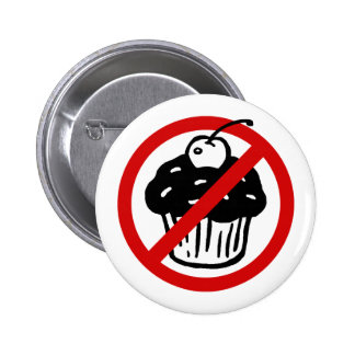 No Cupcakes 6 Cm Round Badge