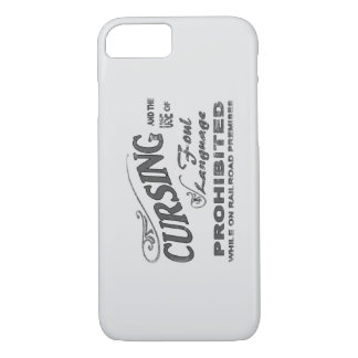 No Cursing on Railroad Premises iPhone 7 Case