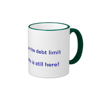 No debt limit increase but we are still here ringer mug