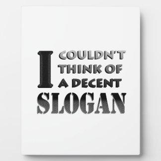 No decent slogan. plaque