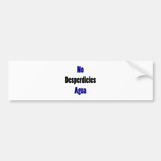 No Desperdicies Agua Bumper Sticker