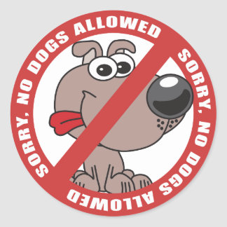No Dogs Allowed Classic Round Sticker