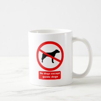 No Dogs Except Guide Dogs Mug