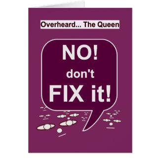NO, Don't Fix It Card