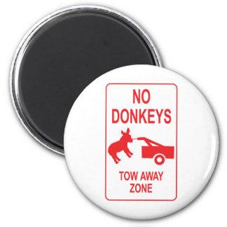 No Donkeys: Tow Away Zone 6 Cm Round Magnet