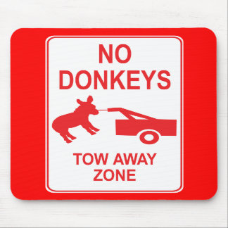 No Donkeys Tow Away Zone Mouse Pad