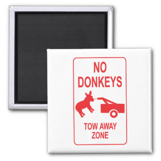 No Donkeys: Tow Away Zone Square Magnet
