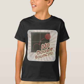 No Double Bouncys. Tshirts