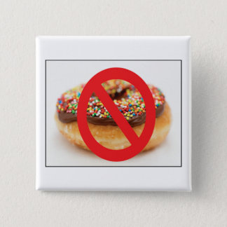 No Doughnuts Badge