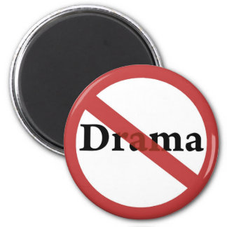 No Drama Allowed! 6 Cm Round Magnet