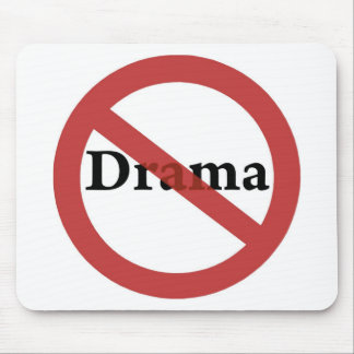 No Drama Allowed! Mouse Mat
