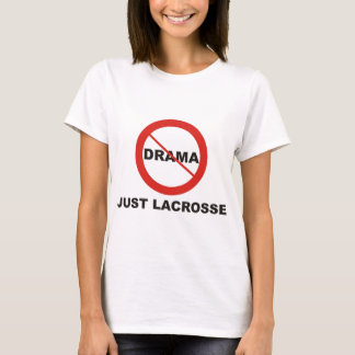 No Drama Just Lacrosse T-Shirt