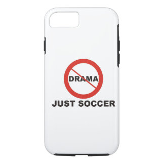 No Drama Just Soccer iPhone 7 Case