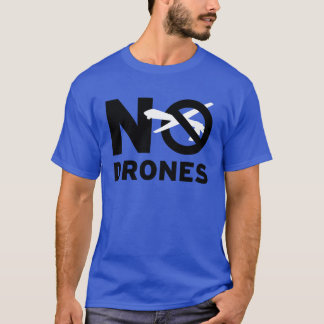 NO DRONES T-Shirt