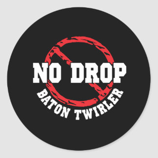 No Drop Baton Twirler Round Sticker