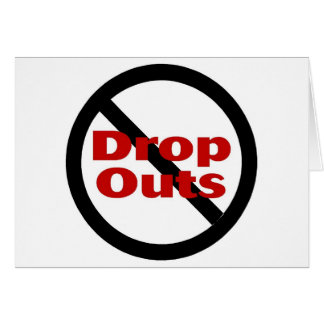 No Drop Outs Cards