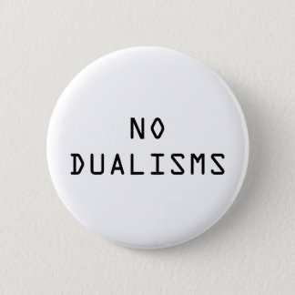"""No Dualisms"" button"
