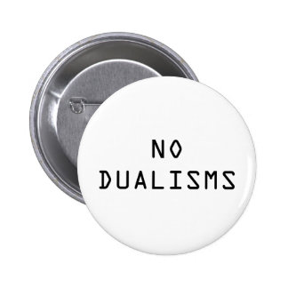 """""""No Dualisms"""" button"""