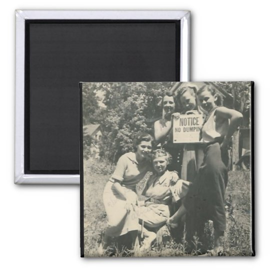 No dumping sign with 5 ladies square magnet