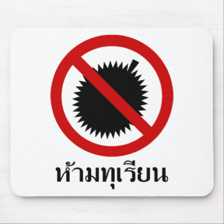 NO Durian ⚠ Thai Language Script Sign ⚠ Mouse Pad