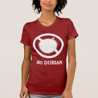NO Durian Tropical Fruit Sign T-shirts