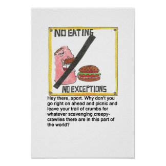 No Eating Sign Poster