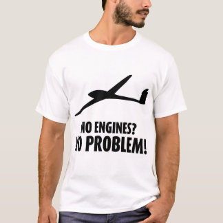 'No Engines? No problem!' T-Shirt