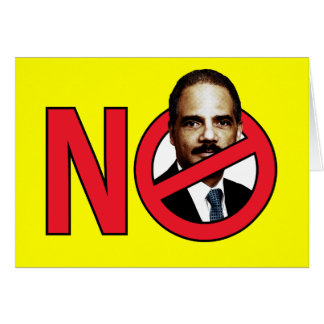 No Eric Holder Greeting Card