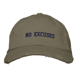 NO EXCUSES EMBROIDERED BASEBALL CAPS