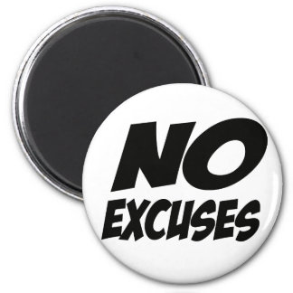 No Excuses! Magnet