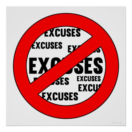 No Excuses Sign Poster