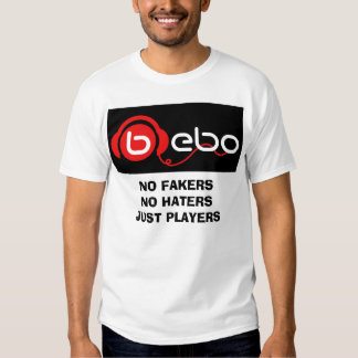 NO FAKERS NO  HATERS PLAYERS TSHIRTS