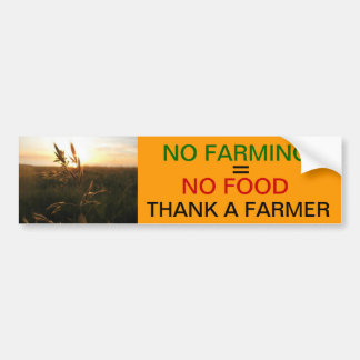 No Farming = No Food Bumper Sticker