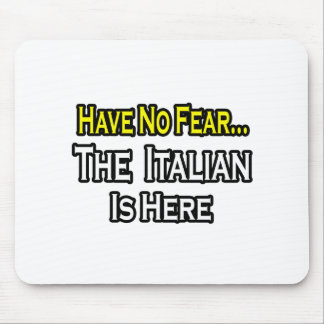 No Fear Italian Is Here Mouse Pad
