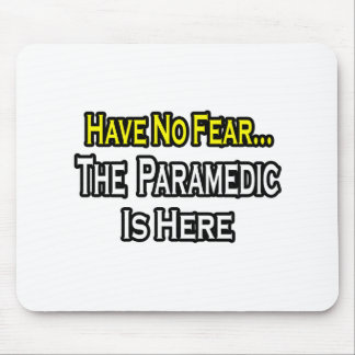No Fear...Paramedic Mouse Pad