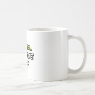 No Fear...Psychologist Is Here Coffee Mug