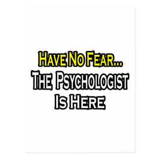 No Fear...Psychologist Is Here Postcard