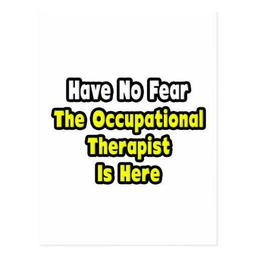 No Fear, The Occupational Therapist Is Here Postcards