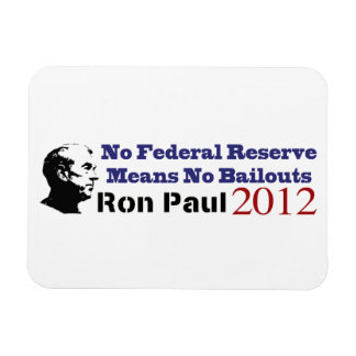 No Federal Reserve Means No More Bailouts Rectangular Photo Magnet